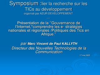 Symposium : lier la recherche sur les TICs au développement organisé par AZUR DEVELOPPEMENT __