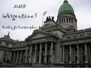 MSEP ¡Argentina ! Kathy Jo Carstarphen