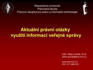 Masaryk ova univerzita Právnická fakulta Pracovní skupina pro právo a informační technologie