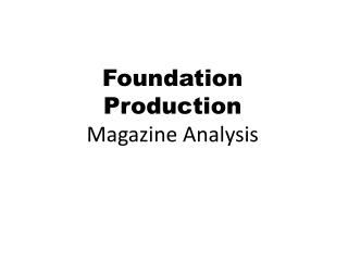 Foundation Production Magazine Analysis