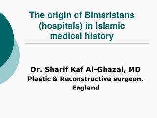 The origin of Bimaristans hospitals in Islamic medical history