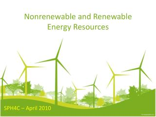 Nonrenewable  and Renewable Energy Resources