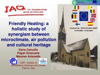 Dario Camuffo Pagan Emanuela Maraner Antonella CNR - Institute of Atmospheric Sciences and Climate