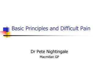 Basic Principles and Difficult Pain
