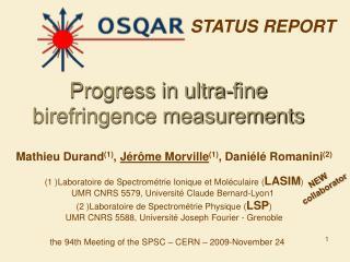 Progress in ultra-fine birefringence measurements