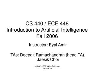 CS 440 / ECE 448 Introduction to Artificial Intelligence Fall 2006
