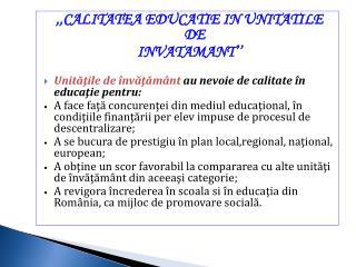 ,,CALITATEA EDUCATIE IN UNITATILE DE  INVATAMANT��