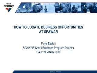 HOW TO LOCATE BUSINESS OPPORTUNITIES AT SPAWAR