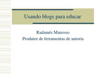 Usando blogs para educar