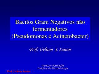 Bacilos Gram Negativos n�o fermentadores  (Pseudomonas e Acinetobacter)