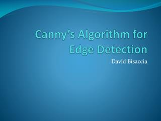Canny's  Algorithm for Edge Detection