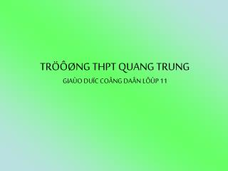 TR���NG THPT QUANG TRUNG GIA�O DU�C CO�NG DA�N L��P 11