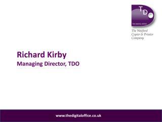 Richard Kirby  Managing Director, TDO