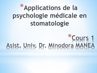 Cours 1 Asist .  Univ . Dr.  Minodora  MANEA