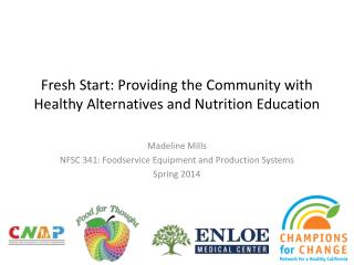 Fresh Start: Providing the Community with Healthy Alternatives and Nutrition Education
