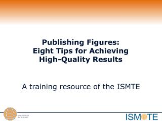 Publishing Figures: Eight Tips for Achieving  High-Quality Results