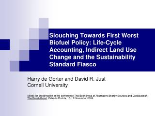 Slouching Towards First Worst Biofuel Policy: Life-Cycle Accounting, Indirect Land Use Change and the Sustainability Sta