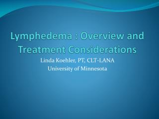 Lymphedema : Overview and Treatment Considerations