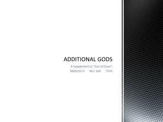 ADDITIONAL GODS