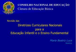 CONSELHO NACIONAL DE EDUCAÇÃO Câmara de Educação Básica