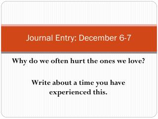 Journal Entry: December 6-7