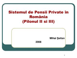 Sistemul de Pensii Private în România (Pilonul II si III)