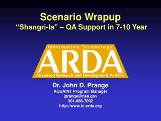 "Scenario Wrapup  ""Shangri-la"" – QA Support in 7-10 Year"