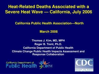 Thomas J. Kim, MD, MPH Roger B. Trent, Ph.D. California Department of Public Health