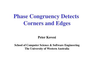 Phase Congruency Detects  Corners and Edges Peter Kovesi