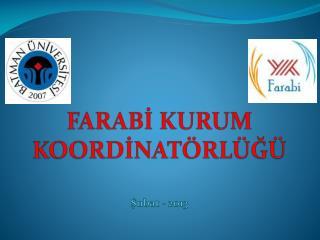 FARABİ KURUM KOORDİNATÖRLÜĞÜ Şubat - 2013