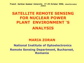 MARIA ZORAN National Institute of Optoelectronics Remote Sensing Department, Bucharest, Romania