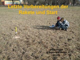 Letzte Vorbereitungen der Rakete  und  Start
