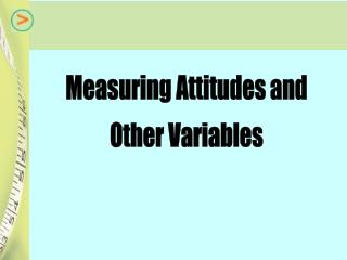 Measuring Attitudes and Other Variables
