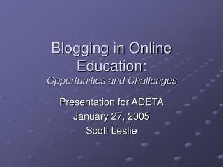 Blogging in Online Education:  Opportunities and Challenges