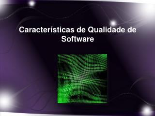 Características de Qualidade de Software