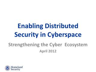 Enabling Distributed Security in Cyberspace