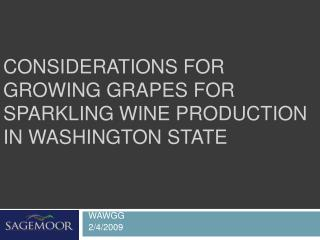 Considerations for Growing Grapes for Sparkling Wine Production in Washington State