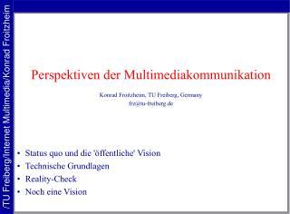 Perspektiven der Multimediakommunikation Konrad Froitzheim, TU Freiberg, Germany