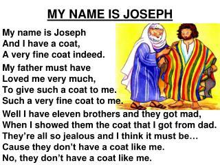 MY NAME IS JOSEPH