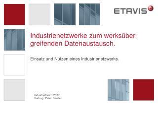 Industrienetzwerke zum werksüber-greifenden Datenaustausch .