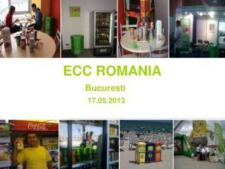 ECC ROMANIA         Bucuresti           17.05.2013