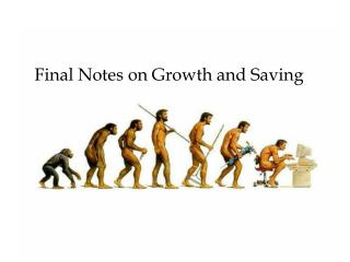 Final Notes on Growth and Saving
