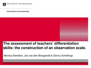 The assessment of teachers' differentiation skills: the construction of an observation scale.