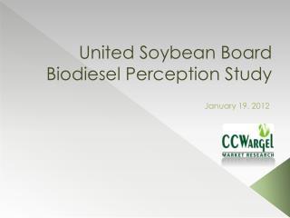 United Soybean Board Biodiesel Perception Study