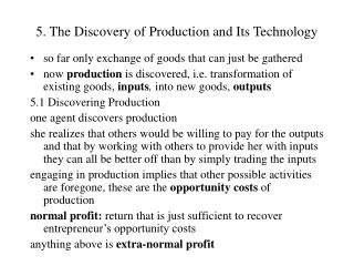 5. The Discovery of Production and Its Technology