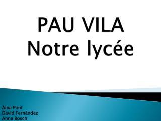 PAU VILA Notre lycée