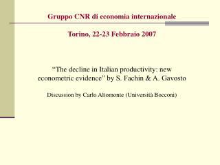 Gruppo CNR di economia internazionale Torino, 22-23 Febbraio 2007