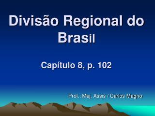 Divisão Regional do Bras il Capítulo 8, p. 102