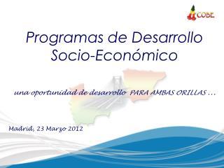 Programas de Desarrollo Socio-Económico una oportunidad de desarrollo  PARA AMBAS ORILLAS  …