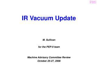M. Sullivan  for the PEP-II team     Machine Advisory Committee Review October 25-27, 2006